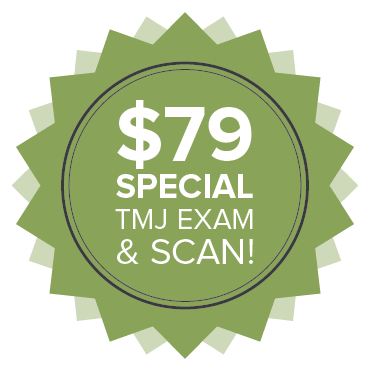 Badge showing a Special Offer for a $79 Special TMJ Exam & Scan from your dentist in Beaverton, OR